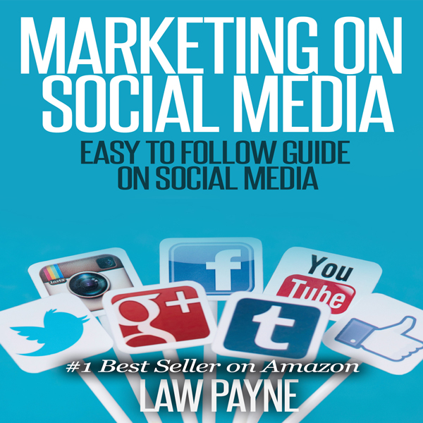 Marketing on Social Media: Easy to Follow Guide...