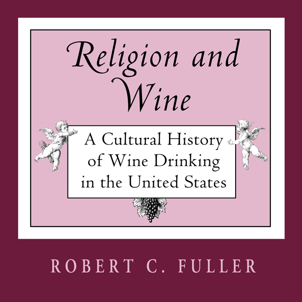 Religion And Wine: A Cultural History of Wine D...