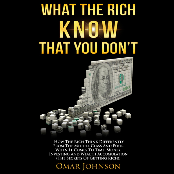 What the Rich Know That You Don´t: How The Rich...