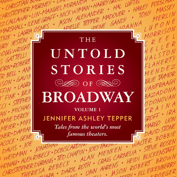 The Untold Stories of Broadway: Tales from the ...