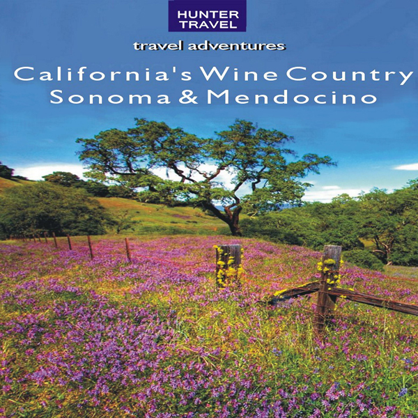 California´s Wine Country: Sonoma & Mendocino ,...