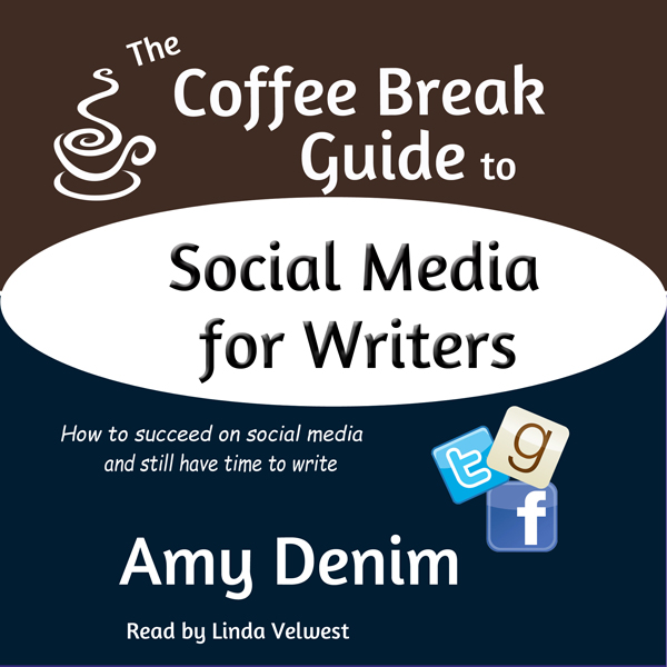 The Coffee Break Guide to Social Media for Writ...