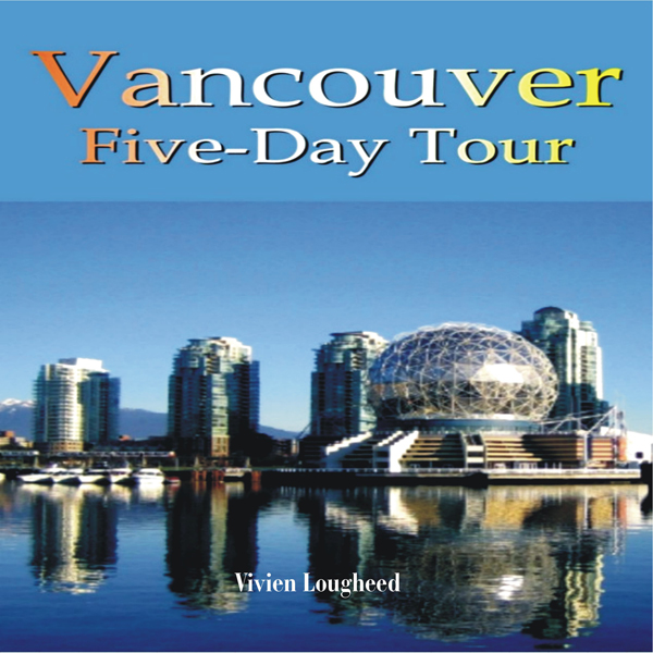 Vancouver: Five-Day Tour , Hörbuch, Digital, 1,...