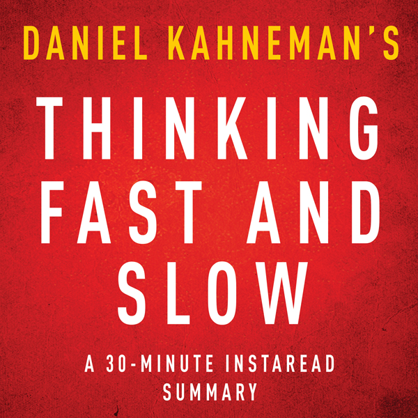 Thinking, Fast and Slow by Daniel Kahneman - A ...