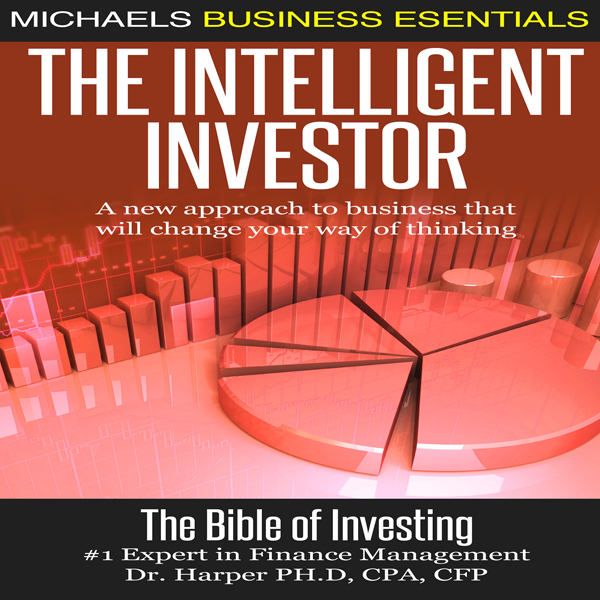 The Intelligent Investor: A New Approach to Bus...