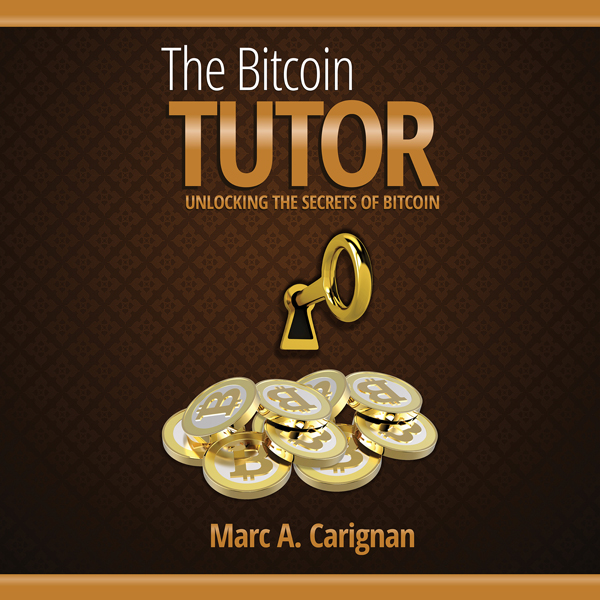The Bitcoin Tutor: Unlocking the Secrets of Bit...