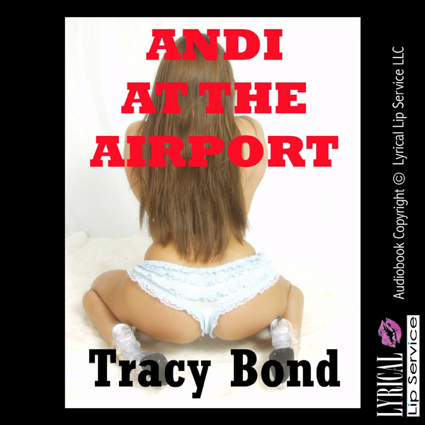 Andi at the Airport: Ordered by My Master to Pl...