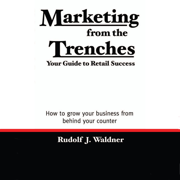 Marketing from the Trenches: Your Guide to Reta...