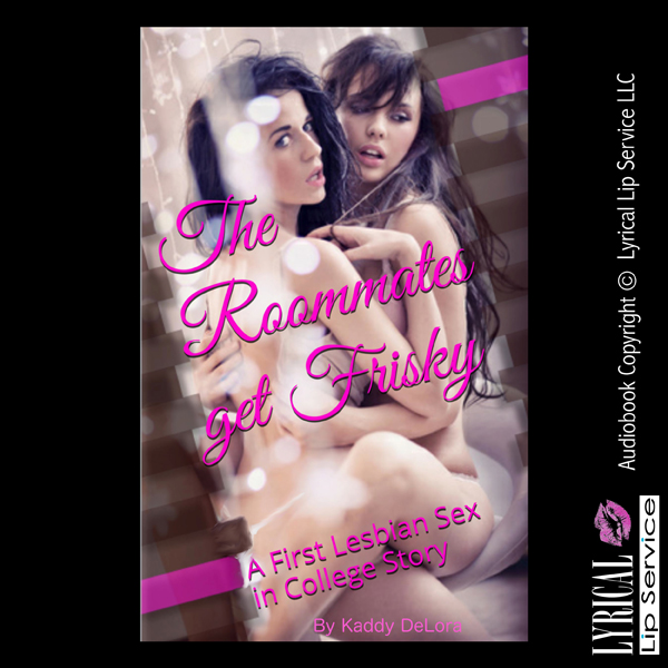 The Roommates Get Frisky: A First Lesbian Sex i...