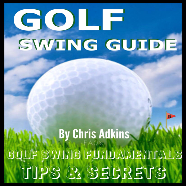 Chris Adkins Golf Swing Powerful Tips Guide: Golf Instruction and Fundamentals for the Effortless Golf Swing to Better Your Game , Hörbuch, Digital, ungekürzt, 24min