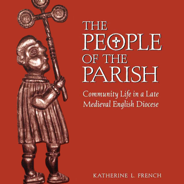 The People of the Parish: Community Life in a L...