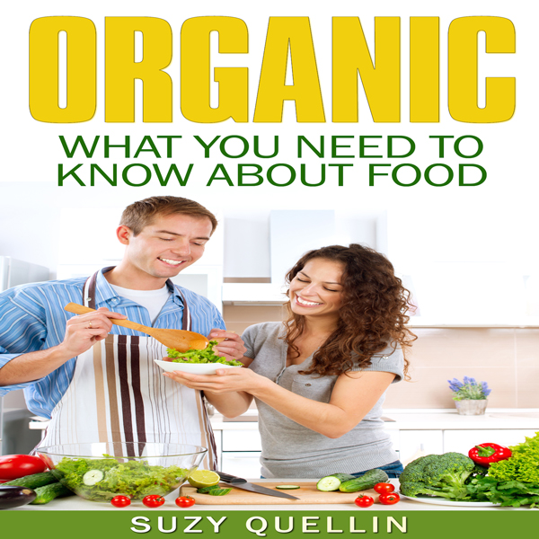 Organic Food: What You Need to Know about Food ...