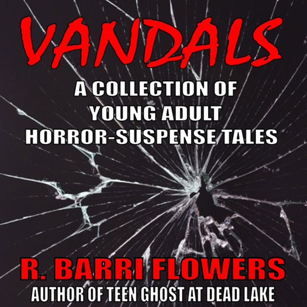 Vandals: A Collection of Young Adult Horror-Sus...
