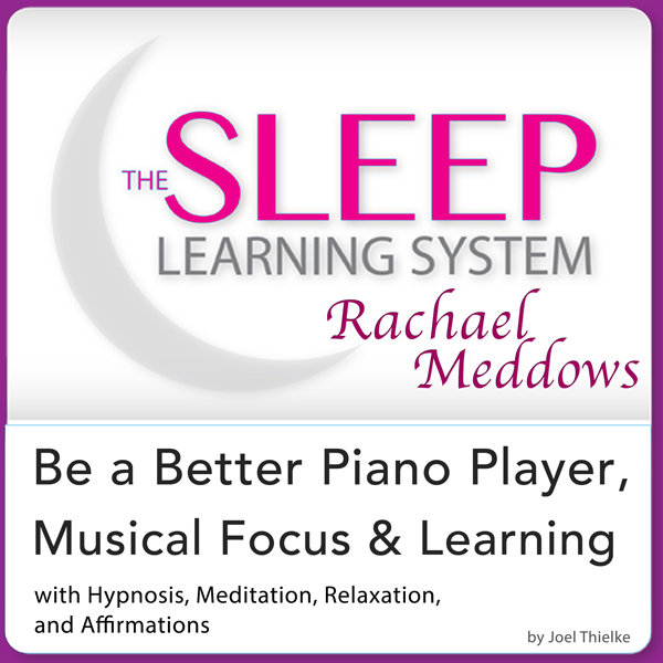 Be a Better Piano Player, Musical Focus and Lea...