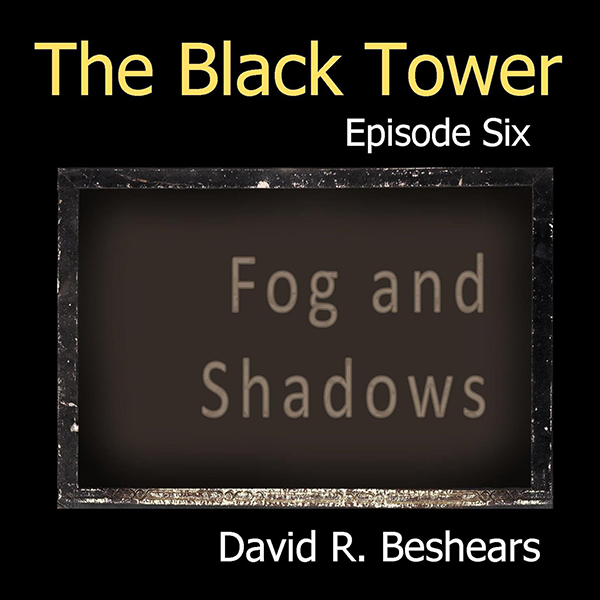 The Black Tower: Episode Six - Fog and Shadows,...