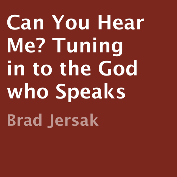 Can You Hear Me? : Tuning in to the God Who Spe...