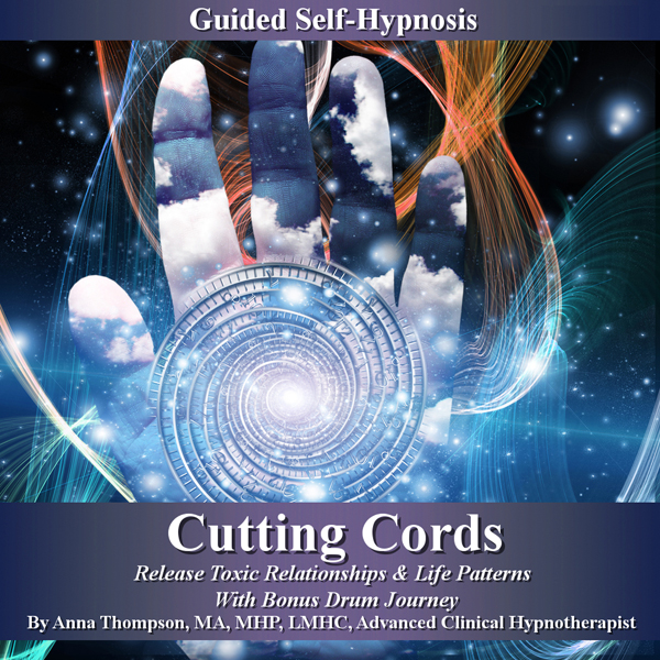 Cutting Cords Guided Self-Hypnosis: Release Tox...