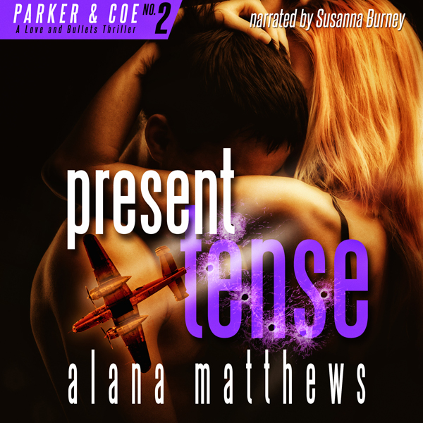 Present Tense: Parker & Coe, Love and Bullets, ...