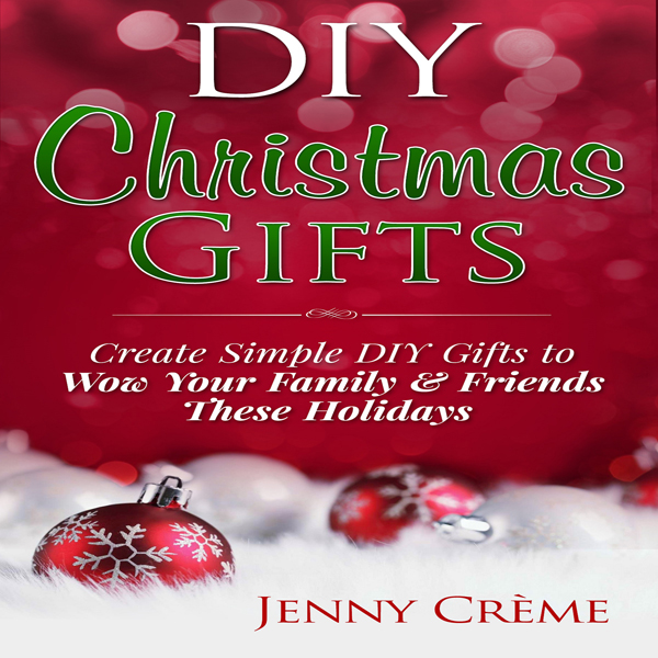 DIY Christmas Gifts: Create Simple DIY Gifts to...