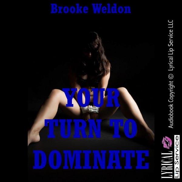 Your Turn to Dominate: A Very Rough Bondage Story with Double Penetration , Hörbuch, Digital, 1, 11min, (USK 18)