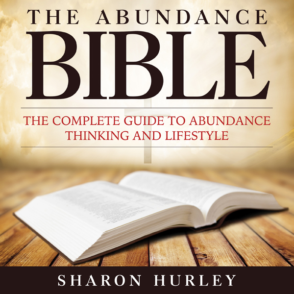 The Abundance Bible: The Complete Guide to Abun...
