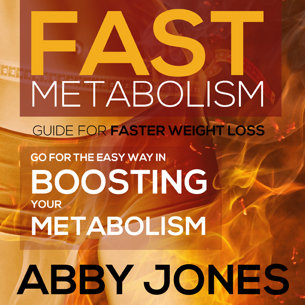 Fast Metabolism Guide for Faster Weight Loss: G...