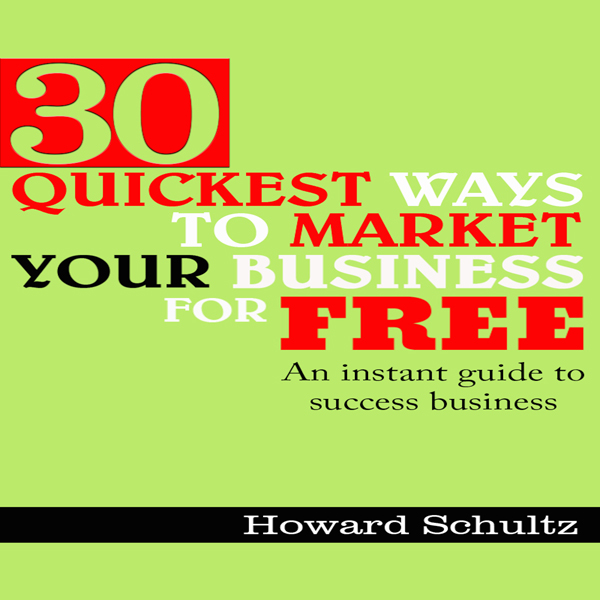 30 Quickest Ways to Market Your Business for Fr...