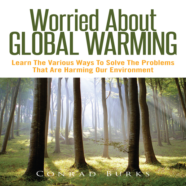 Worried about Global Warming: Learn the Various...