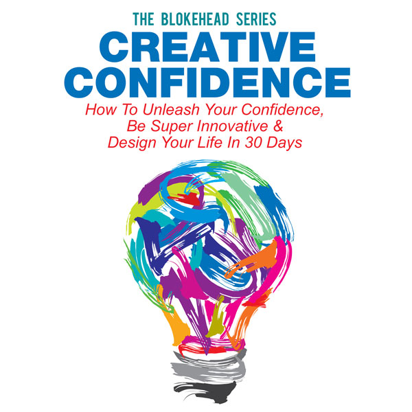 Creative Confidence: How to Unleash Your Confid...