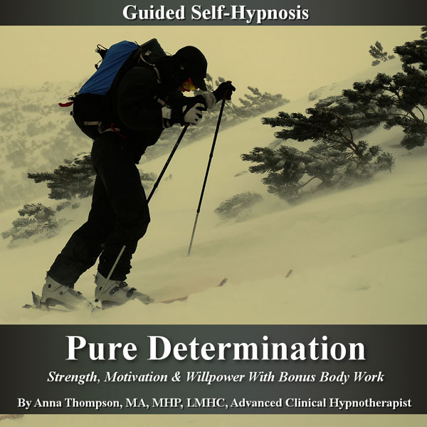Pure Determination Guided Self Hypnosis: Streng...