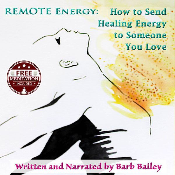 Remote Energy: How to Send Healing Energy to So...