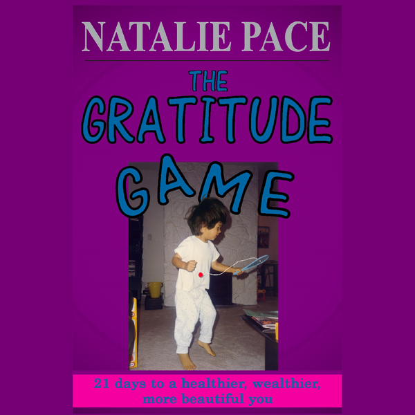 The Gratitude Game: 21 Days to a Healthier, Wea...