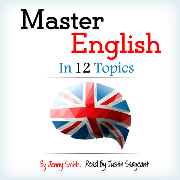Master English in 12 Topics: Over 200 Intermedi...