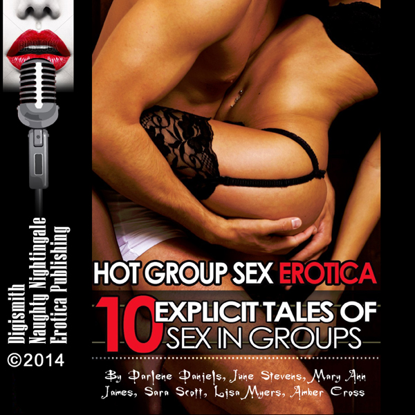 Hot Group Sex Erotica: Ten Explicit Tales of Se...