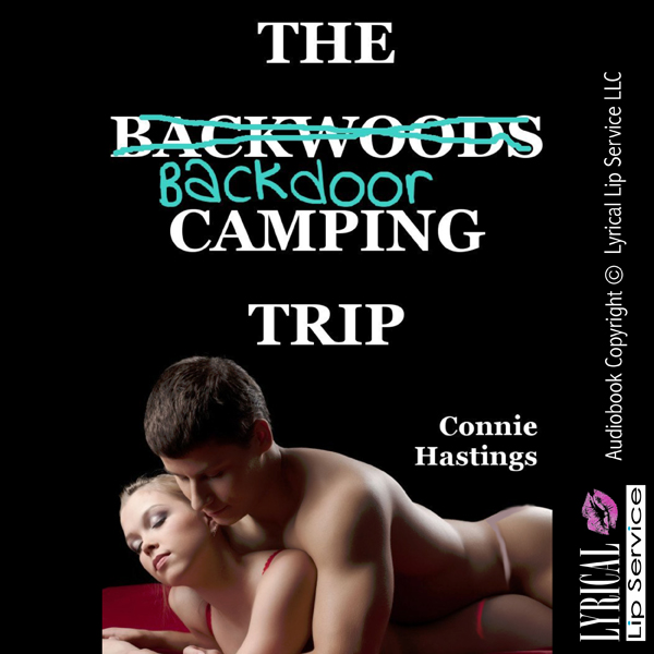 The Backdoor Camping Trip: When My Boyfriend To...
