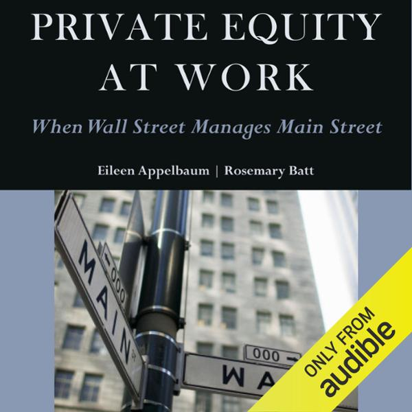 Private Equity at Work: When Wall Street Manage...