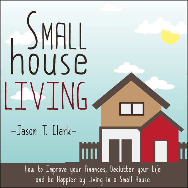 Small House Living: How to Improve Your Finance...
