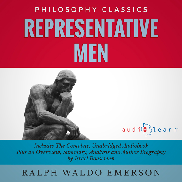 Representative Men by Ralph Waldo Emerson : The Complete Work Plus an Overview, Summary, Analysis and Author Biography (Unabr..., Hörbuch, Digital, 1, 502min