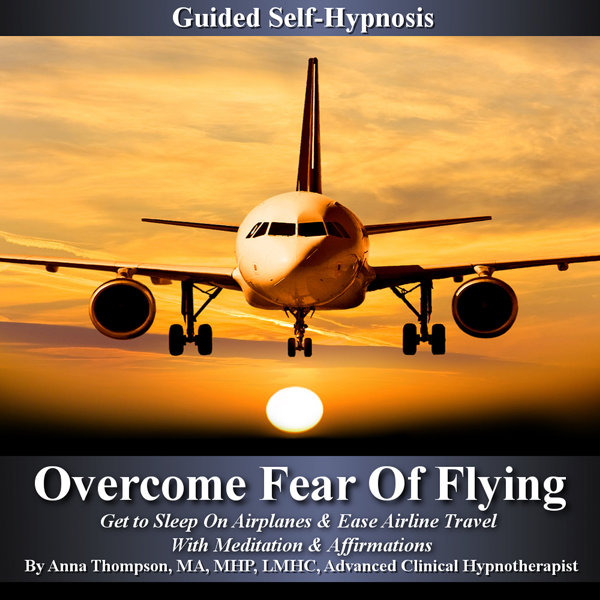 Overcome Fear of Flying Guided Self Hypnosis: G...
