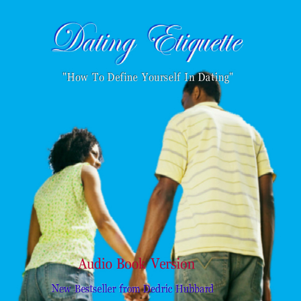 Dating Etiquette: How to Define Yourself in Dat...