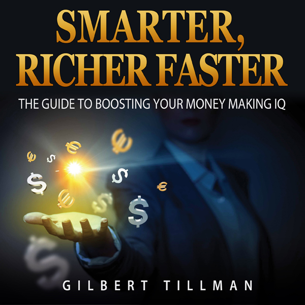 Smarter, Richer Faster: The Guide to Boosting Y...