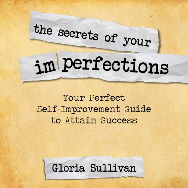 The Secrets of Your Imperfections: Your Perfect...
