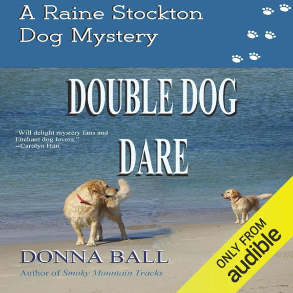 Double Dog Dare: The Raine Stockton Dog Mystery...