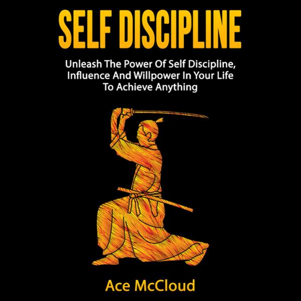 Self Discipline: Unleash the Power of Self Disc...
