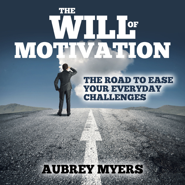 The Will of Motivation: The Road to Ease Your E...