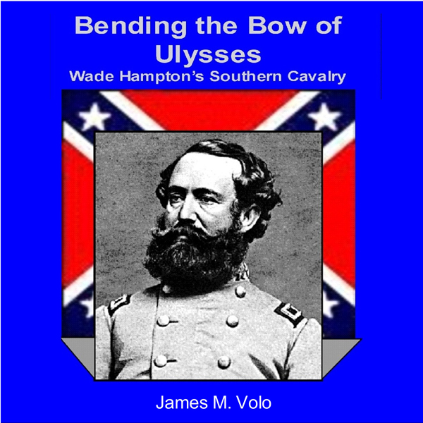 Bending the Bow of Ulysses: Wade Hampton´s Sout...
