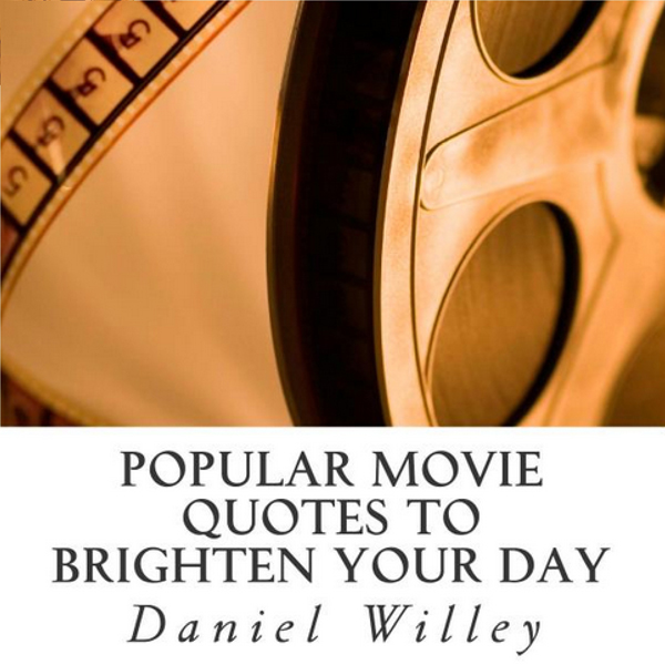Popular Movie Quotes to Brighten Your Day , Hör...