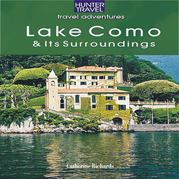 Lake Como and Its Surroundings: Travel Adventur...
