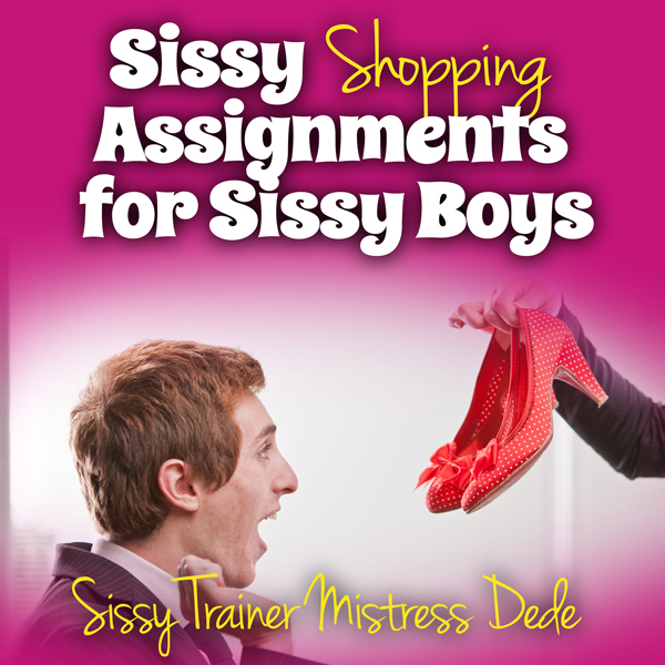 Sissy Shopping Assignments for Sissy Boys: Siss...