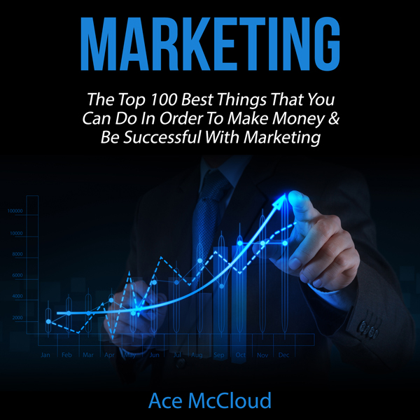 Marketing: The Top 100 Best Things That You Can...
